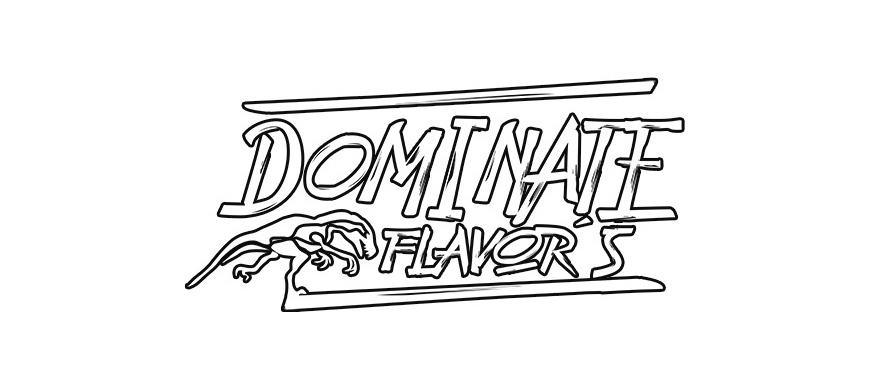 Dominate Flavor's